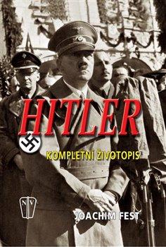 Obálka titulu Hitler - kompletní životopis