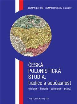 Obálka titulu Česká polonistická studia: tradice a současnost