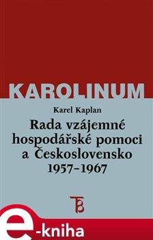 Obálka titulu Rada vzájemné hospodářské pomoci a Československo 1957-1967
