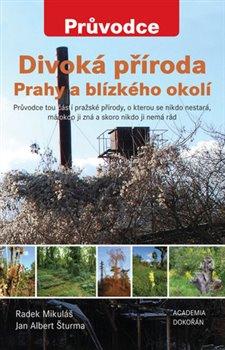 Obálka titulu Divoká příroda Prahy a blízkého okolí