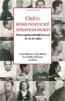 Obálka titulu Oběti komunistické spravedlnosti