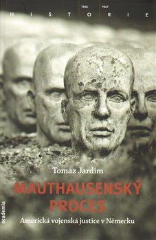 Obálka titulu Mauthausenský proces - Americká vojenská justice v Německu