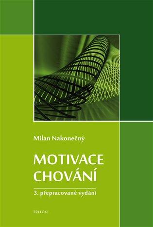 Motivace chování:3.přepracované vydání - Milan Nakonečný | Booksquad.ink