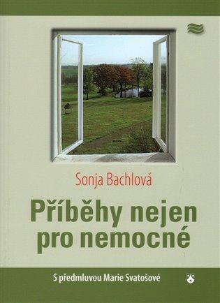 Příběhy nejen pro nemocné - Sonja Bachlová | Booksquad.ink