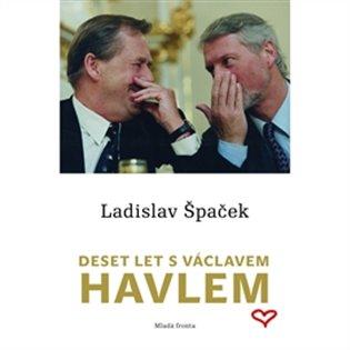 Deset let s Václavem Havlem