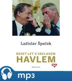 Obálka titulu Deset let s Václavem Havlem