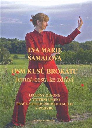 Osm kusů brokátu:Jemná cesta ke zdraví - Eva Marie Šámalová | Booksquad.ink