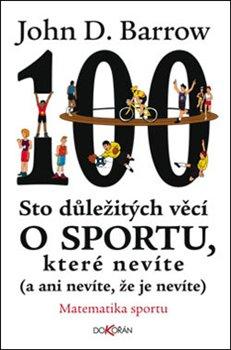 Obálka titulu Sto důležitých věcí o sportu, které nevíte (a ani nevíte, že je nevíte).