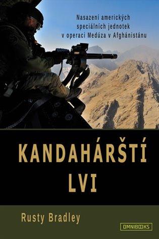 Kandahárští lvi:Nasazení amerických speciálních jednotek v operaci Medúza v Afghánistánu - Rusty Bradley | Booksquad.ink