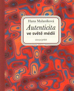Obálka titulu Autenticita ve světě médií: televizní příběh