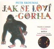 Jak se loví gorila. Písničky ze slabikáře Pavla Šruta