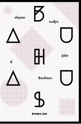 B jako Bauhaus - Deyan Sudjic | Booksquad.ink
