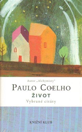 Život (Vybrané citáty) - Paulo Coelho | Booksquad.ink