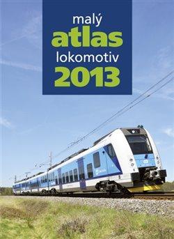 Obálka titulu Malý atlas lokomotiv 2013