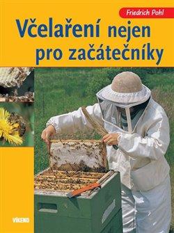 Včelaření nejen pro začátečníky
