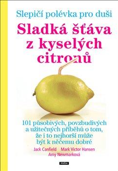 Obálka titulu Slepičí polévka pro duši - Sladká šťáva z kyselých citronů
