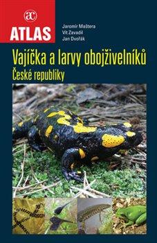 Obálka titulu Vajíčka a larvy obojživelníků České republiky