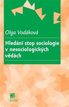Obálka titulu Hledání stop sociologie v nesociologických vědách