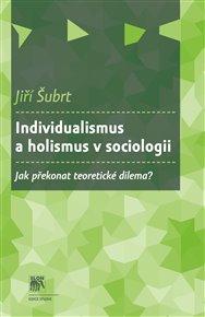 Individualismus a holismus v sociologii