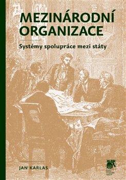 Obálka titulu Mezinárodní organizace: systémy spolupráce mezi státy