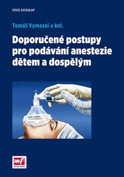 Obálka titulu Doporučené postupy pro podávání anestezie dětem a dospělým