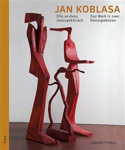 Obálka titulu Jan Koblasa - Dílo ve dvou retrospektivách / Das Werk in zwei Retrospektiven