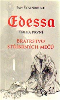 Obálka titulu Edessa. Kniha první. Bratrstvo stříbrných mečů