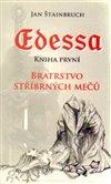 Obálka knihy Edessa. Kniha první. Bratrstvo stříbrných mečů