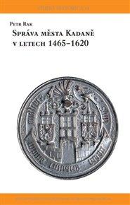 Správa města Kadaně v letech 1465-1620