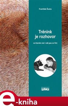 Obálka titulu Trénink je rozhovor, ve kterém má i váš pes co říct