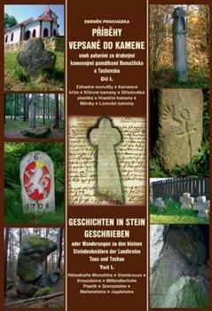 Obálka titulu Příběhy vepsané do kamene aneb putování za drobnými kamennými památkami Domažlicka a Tachovska,  díl I.