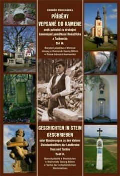 Obálka titulu Příběhy vepsané do kamene aneb putování za drobnými kamennými památkami Domažlicka a Tachovska, díl II.