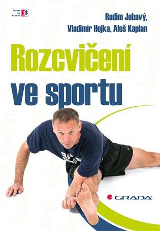 Rozcvičení ve sportu - Radim Jebavý, | Booksquad.ink