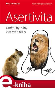 Obálka titulu Asertivita – umění být silný v každé situaci