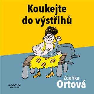 Koukejte do výstřihů - Zdeňka Ortová | Booksquad.ink