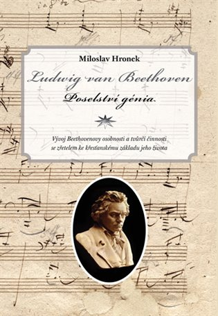 Ludwig Van Beethoven Poselstvi Genia Miloslav Hronek Kosmas Cz