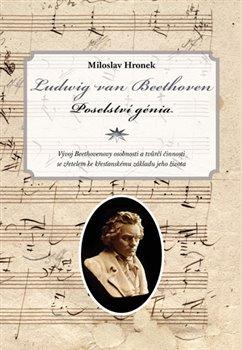 Obálka titulu Ludwig van Beethoven. Poselství génia
