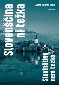 Obálka titulu Slovenščina ni težka. Slovinština není těžká