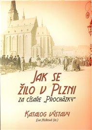 """Jak se žilo v Plzni za císaře """"Procházky"""""""