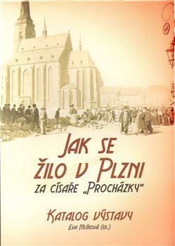 """Obálka titulu Jak se žilo v Plzni za císaře """"Procházky"""""""