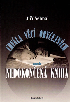 Obálka titulu Chvála věcí obyčejných aneb Nedokončená kniha