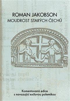 Obálka titulu Roman Jakobson: Moudrost starých Čechů