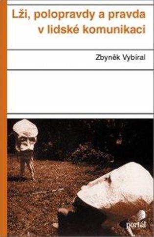 Lži, polopravdy a pravda v lidské komunikaci - Zbyněk Vybíral | Booksquad.ink