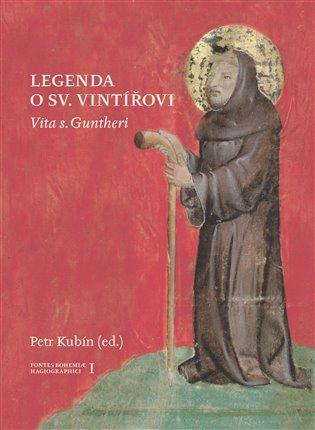 Legenda o sv. Vintířovi:Vita s. Guntheri - Petr Kubín (ed.)   Booksquad.ink