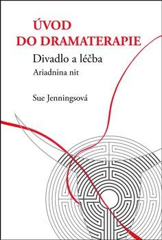 Obálka titulu Úvod do dramaterapie