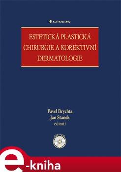 Obálka titulu Estetická plastická chirurgie a korektivní dermatologie