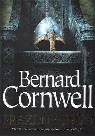 Prázdný trůn:Vládce umírá a v zemi začíná boj o uvolněný trůn - Bernard Cornwell | Booksquad.ink