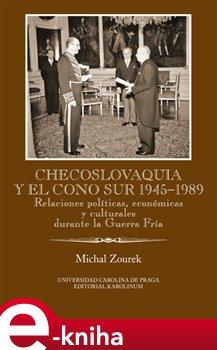 Obálka titulu Checoslovaquia y el Cono Sur 1945-1989
