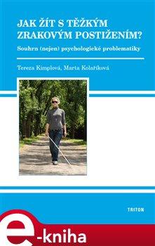 Obálka titulu Jak žít s těžkým zrakovým postižením?