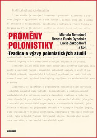 Proměny polonistiky:Tradice a výzvy polonistických studií - Michala Benešová,   Booksquad.ink